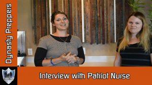 Patriot Nurse Interview - Dynasty Preppers