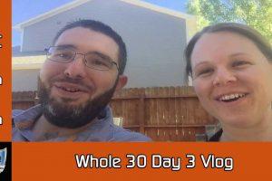 Whole 30 Day 3 Vlog