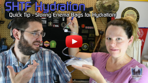 SHTF Hydration Quick Tip - Enema Bags Thumbnail